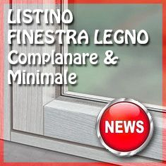 Preventivo Finestra in LEGNO Minimale 1 anta Complanare